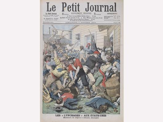 The 1906 Atlanta Race Riot made international headlines. The riot, sparked by sensationalized accounts of black violence, resulted in dozens of black deaths. This is an illustration from the October 7, 1906 issue of the French publication Le Petit Journal.
